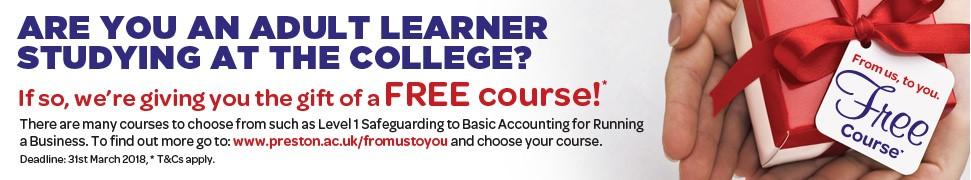 Are you an adult learner studying at the College? If so we're giving you the gift of a free course! To find out more go to www.preston.ac.uk/fromustoyou and choose your course.
